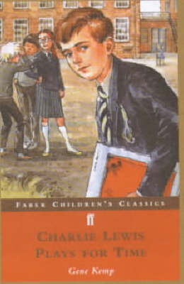 Charlie Lewis Plays for Time (Children's Classics) by Gene Kemp