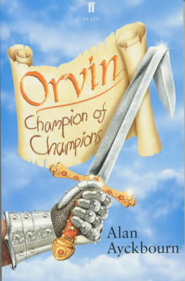 Orvin Champion of Champions by Alan Ayckbourn