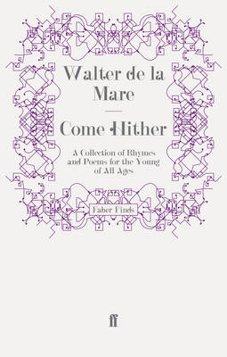 Come Hither A Collection of Rhymes and Poems for the Young of All Ages by Walter de la Mare