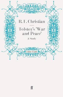 Tolstoy'S 'War and Peace' A Study by Reginald Frank Christian