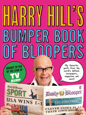 Harry Hill's Bumper Book of Bloopers by Harry Hill