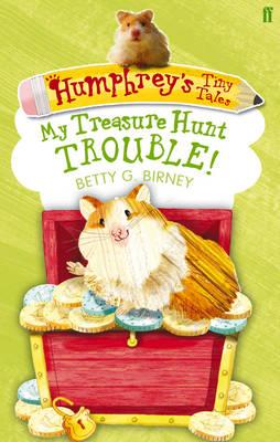 Humphrey's Tiny Tales My Treasure Hunt Trouble! by Betty G. Birney