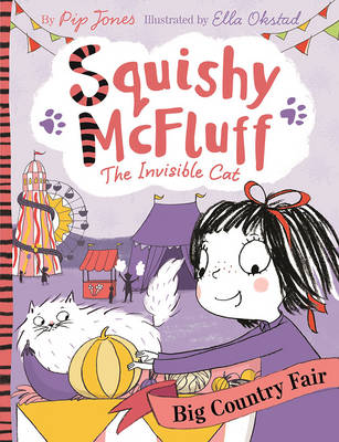 Squishy McFluff: The Big Country Fair by Pip Jones