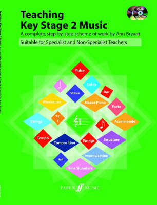 Teaching Key Stage 2 Music A Complete Step by Step Scheme of Work by Ann Bryant
