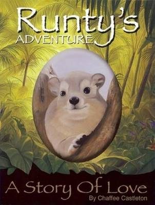 Runty's Adventure A Story of Love by Chaffee Castleton