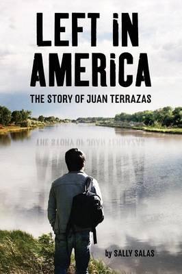 Left in America by Sally Salas, Juan Terrazas