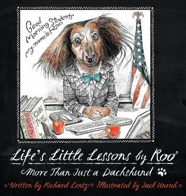 Life's Little Lessons by Roo - More Than a Dachshund by Richard Lentz