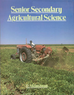 Senior Secondary Agricultural Science by O. Akinsamni