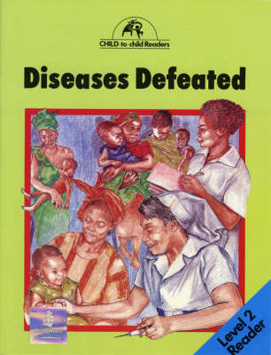 Diseases Defeated by Violet Mugisa, Anise Waljee, Colette Hawes