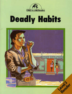 Deadly Habits Level 3 Reader by Hugh Hawes, Anise Waljee, Colette Hawes