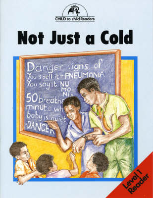 Not Just a Cold Level 1 Reader by Hugh Hawes, Anise Waljee, Colette Hawes