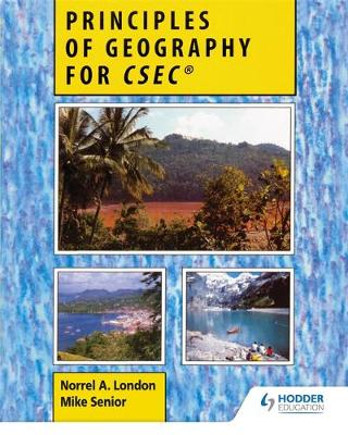 Principles of Geography for CXC by Norrel A. London, Mike Senior