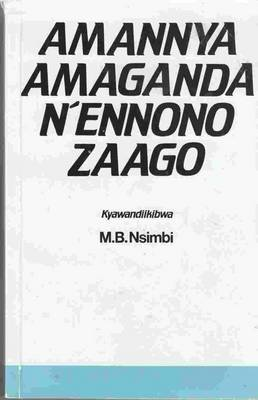Amannya Amaganda N'Ennono Zaago by M. B. Nsimbi