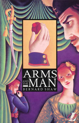 Arms and the Man by George Bernard Shaw, Roy Blatchford, Ian Graham Wilson
