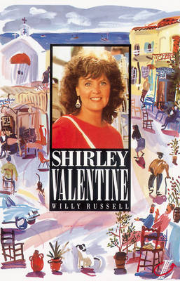 Shirley Valentine by Willy Russell, Roy Blatchford