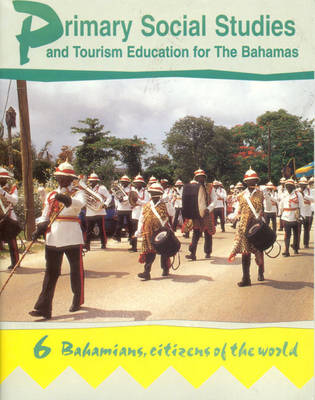 Primary Social Studies and Tourism Education for the Bahamas by Mike Morrissey, K. James