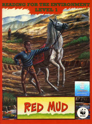 Red Mud Level 1 by WWF, Eleanor Watts, Leomile Putsoa
