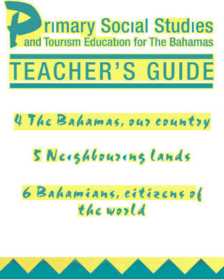 Primary Social Studies and Tourism Education for the Bahamas Teacher's Guide 2 by Longman Group Ltd, Mike Morrissey