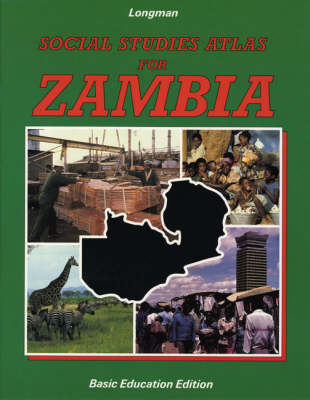 Social Studies Atlas for Zambia Basic Education Edition by Lillian Ntalasha