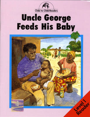 Uncle George Feeds Baby by Hugh Hawes, Donna Bailey