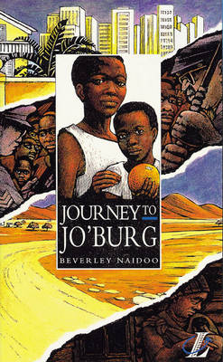 Journey to Jo'burg A South African Story by Beverley Naidoo