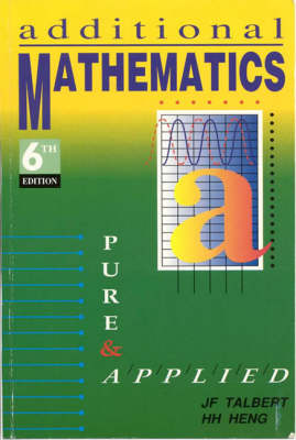 Additional Mathematics Pure and Applied by A. Godman, J.F. Talbert