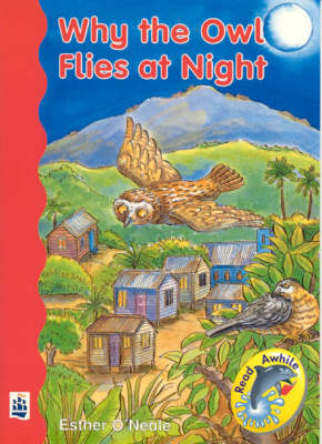 Why the Owl Flies at Night by Esther O'Neale