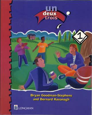 Un Deux Trois Student's Book by Bryan Goodman-Stephens, Bernard Kavanagh