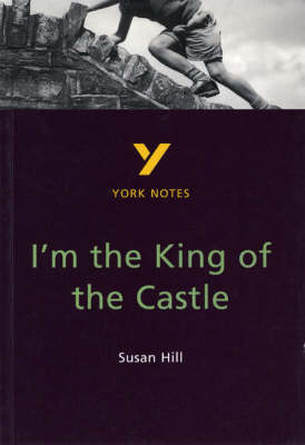 I'm the King of the Castle: York Notes for GCSE by Hana Sambrook