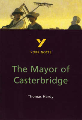 York Notes on Thomas Hardy's Mayor of Casterbridge by Hilda D. Spear