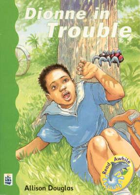Dionne in Trouble by Allison Douglas