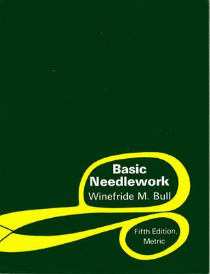 Basic Needlework Metric by W. M. Bull