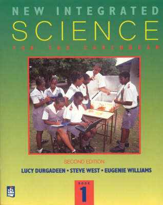New Integrated Science for the Caribbean Book 1 A Lower Secondary Course by Vilma McLenan, Lucy Durgadeen, Steve West, E. Williams