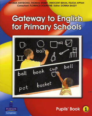 Gateway to English for Primary Schools Pupils Book by Thomas Ntumy