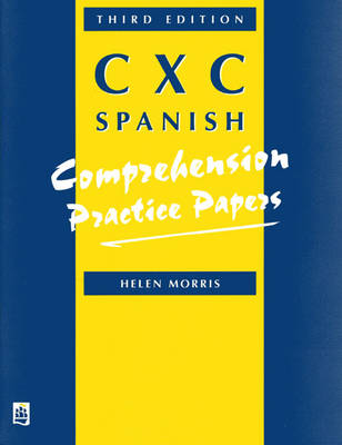 Practice Papers CXC Spanish Comprehensive Paper by Helen Morris