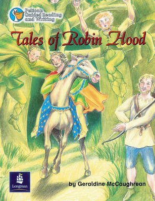 Tales of Robin Hood Year 4 6 x Reader 4 and Teacher's Book 4 by Geraldine McCaughrean, Wendy Body, Julie Garnett, Julia Timlin