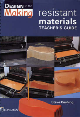 Key Stage 3 Design and Technology Resistant Materials by Steve Cushing