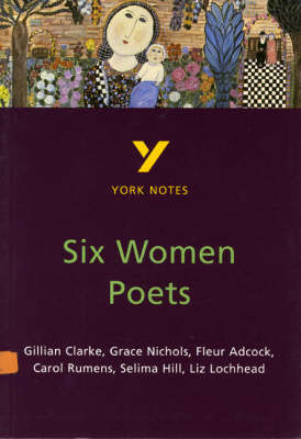 Six Women Poets: York Notes for GCSE by James Sale