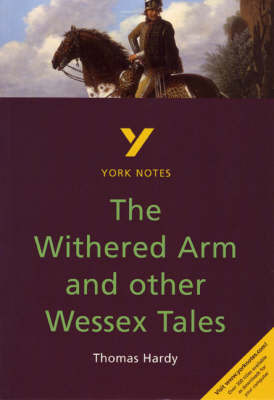 York Notes on Thomas Hardy's Withered Arm and Other Wessex Tales by Carolyn Mitchell