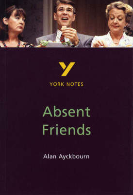 York Notes on Alan Ayckbourn's Absent Friends by Nicola Alper