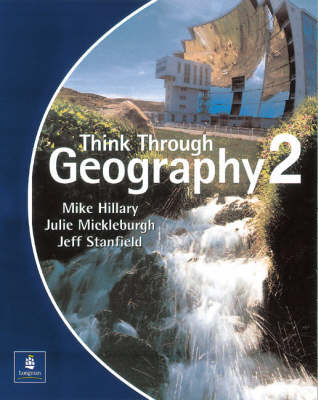 Think Through Geography Student Book 2 Paper by Mike Hillary, Jeff Stanfield, Julie Mickleburgh
