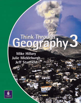 Think Through Geography Student Book by Mike Hillary, Jeff Stanfield, Julie Mickleburgh