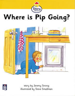 Where is Pip Going? Story Street Beginner Stage Step 1 Storybook 4 by Jeremy Strong, Martin Coles, Christine M. Hall