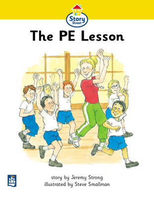 Pe Lesson,the Story Street Beginner Stage Step 1 Storybook 9 by Jeremy Strong, Martin Coles, Christine M. Hall