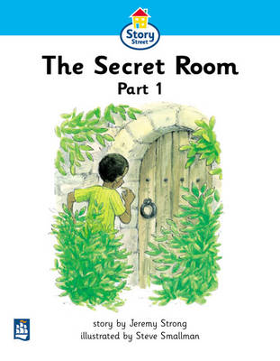 Secret Room Part 1, the Story Street Beginner Stage Step 2 Storybook 14 by Jeremy Strong, Martin Coles, Christine M. Hall