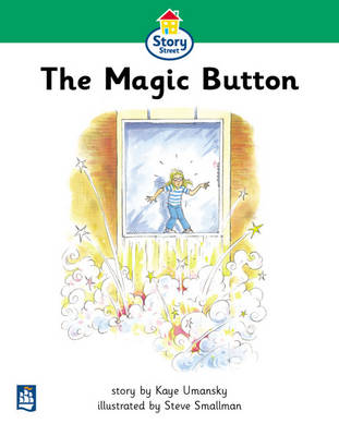 Magic Button The Story Street Beginner Stage Step 3 Storybook 23 by Kaye Umansky, Christine Hall, Martin Coles