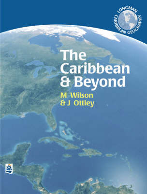 The Caribbean and Beyond A Lower Secondary Course for the Caribbean by Mark Wilson, Jeanette Ottley
