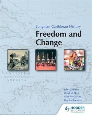 Freedom and Change Lower Secondary by B. Allen, John Gilmore, Dian McCallum, Romila Ramdeen