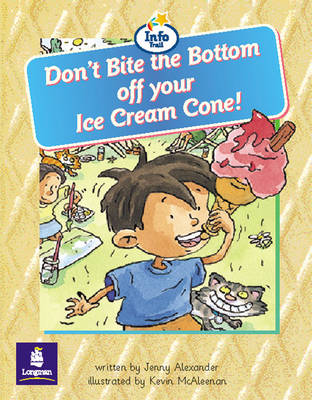 Don't Bite the Bottom of Your Ice-Cream Cone! Info Trail Beginner Stage Non-Fiction Book 11 by Jenny Alexander, Christine Hall, Martin Coles