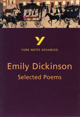 Selected Poems of Emily Dickinson: York Notes Advanced by Glennis Byron